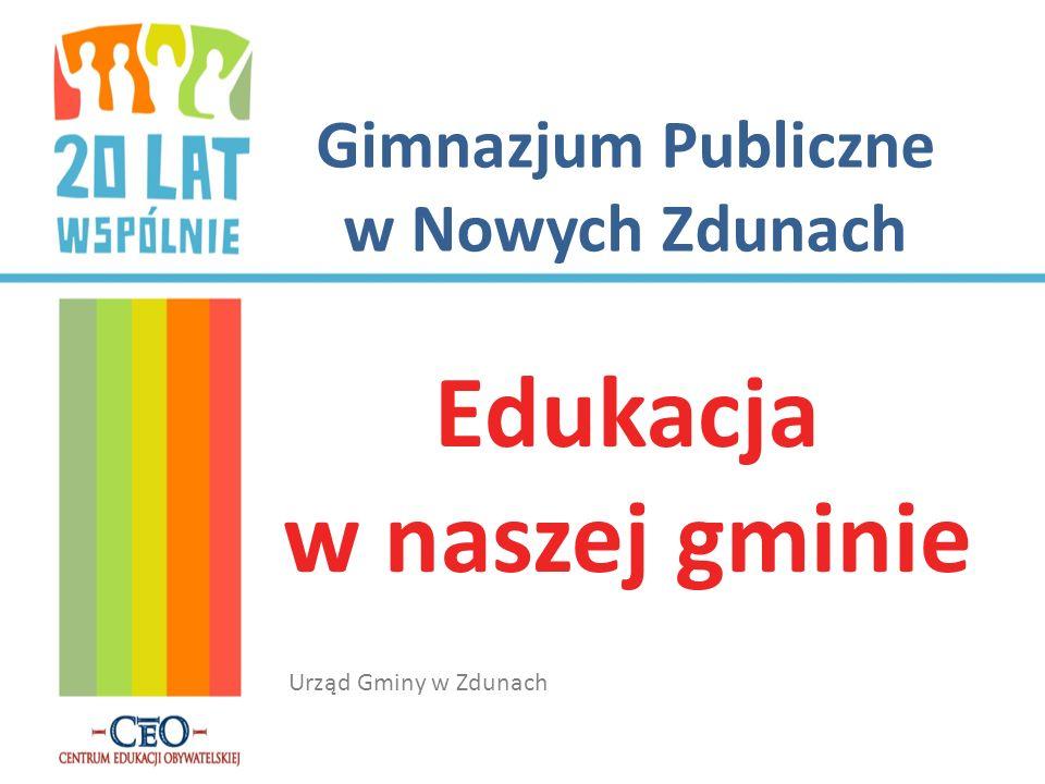 Gimnazjum Publiczne w Nowych Zdunach Edukacja w naszej gminie Urząd Gminy w Zdunach