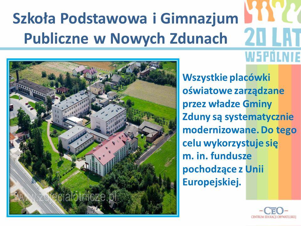 Szkoła Podstawowa i Gimnazjum Publiczne w Nowych Zdunach Wszystkie placówki oświatowe zarządzane przez władze Gminy Zduny są systematycznie modernizowane.