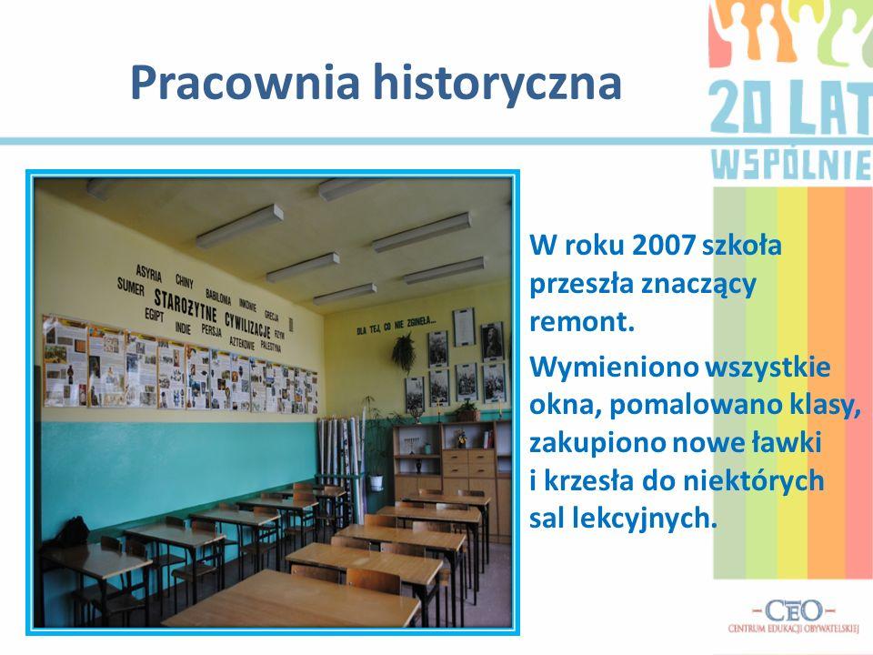 Pracownia historyczna W roku 2007 szkoła przeszła znaczący remont.