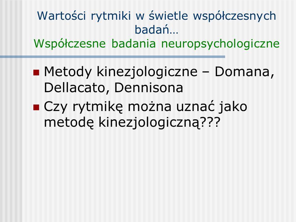 Metody kinezjologiczne – Domana, Dellacato, Dennisona Czy rytmikę można uznać jako metodę kinezjologiczną???