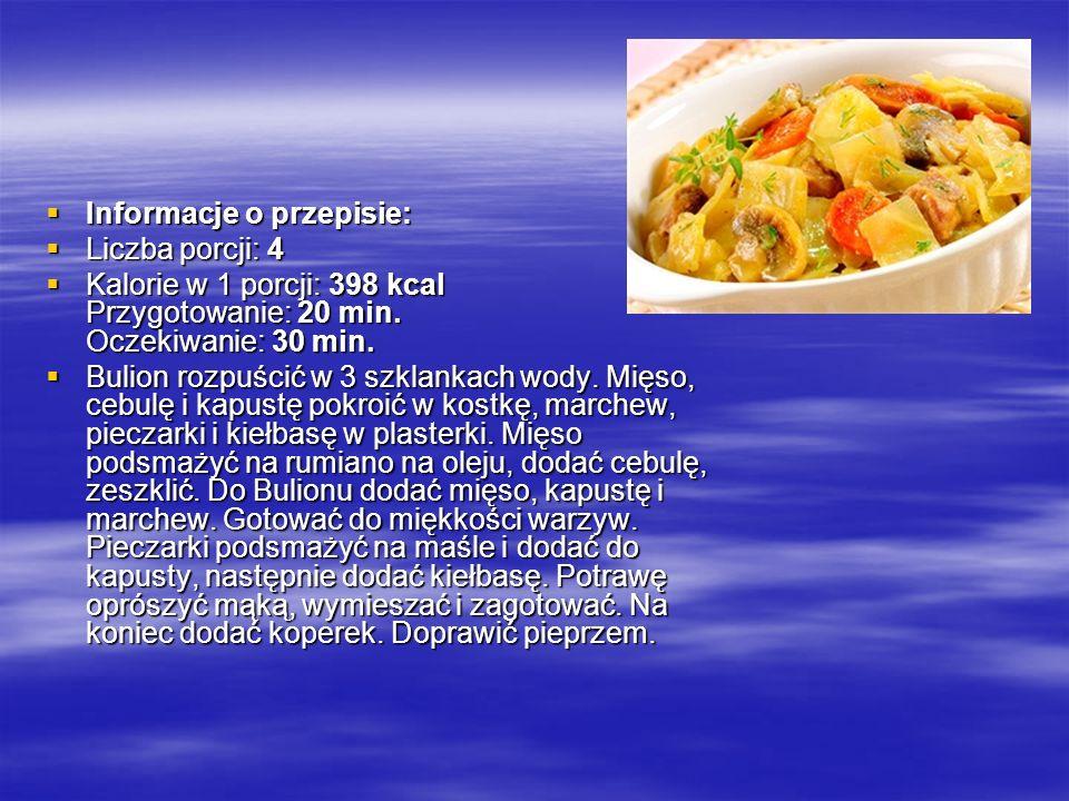 Informacje o przepisie: Informacje o przepisie: Liczba porcji: 4 Liczba porcji: 4 Kalorie w 1 porcji: 398 kcal Przygotowanie: 20 min. Oczekiwanie: 30