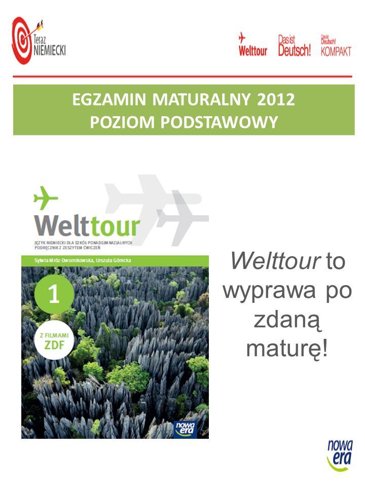 Welttour to wyprawa po zdaną maturę! EGZAMIN MATURALNY 2012 POZIOM PODSTAWOWY