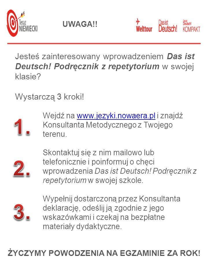 Jesteś zainteresowany wprowadzeniem Das ist Deutsch! Podręcznik z repetytorium w swojej klasie? Wystarczą 3 kroki! Wejdź na www.jezyki.nowaera.pl i zn