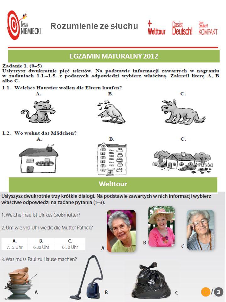 Rozumienie ze słuchu EGZAMIN MATURALNY 2012 Das ist Deutsch! Podręcznik z repetytoriumWelttour