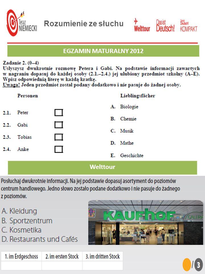 Rozumienie ze słuchu EGZAMIN GIMNAZJALNY 2012 Welttour EGZAMIN MATURALNY 2012