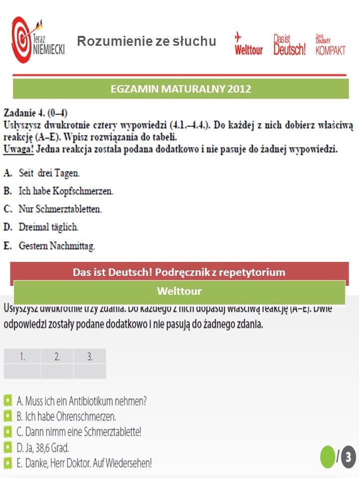 Rozumienie ze słuchu EGZAMIN GIMNAZJALNY 2012 Das ist Deutsch! Podręcznik z repetytorium EGZAMIN MATURALNY 2012 Welttour