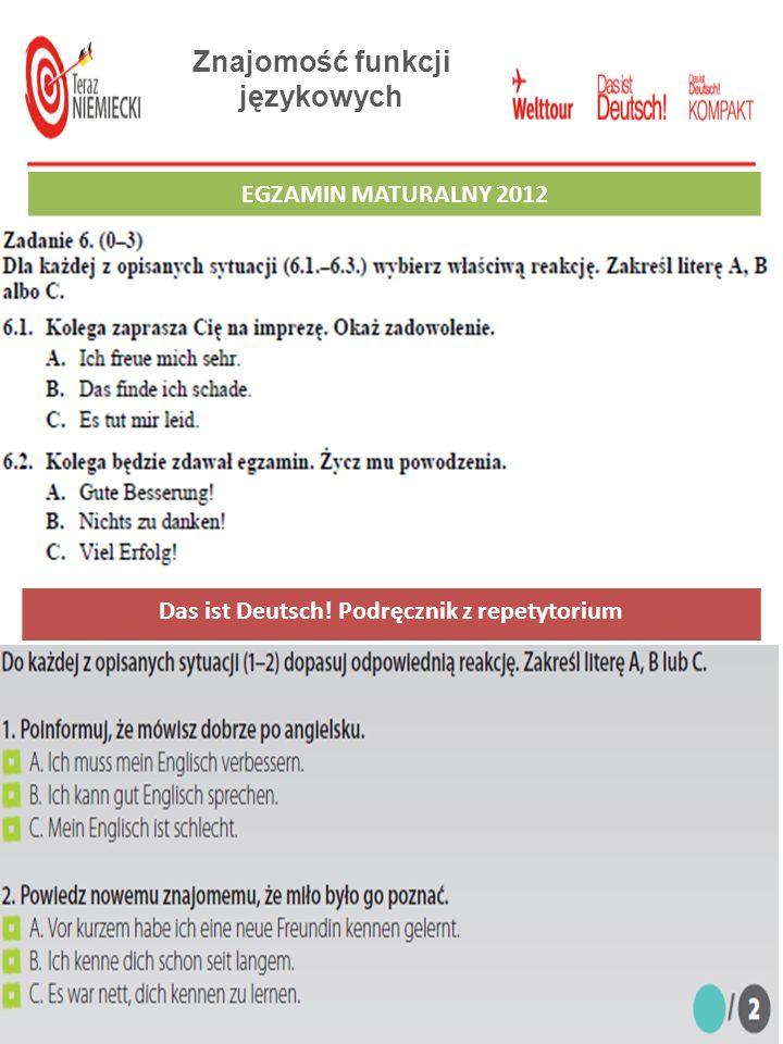 Znajomość funkcji językowych EGZAMIN GIMNAZJALNY 2012 Das ist Deutsch! Podręcznik z repetytorium EGZAMIN MATURALNY 2012