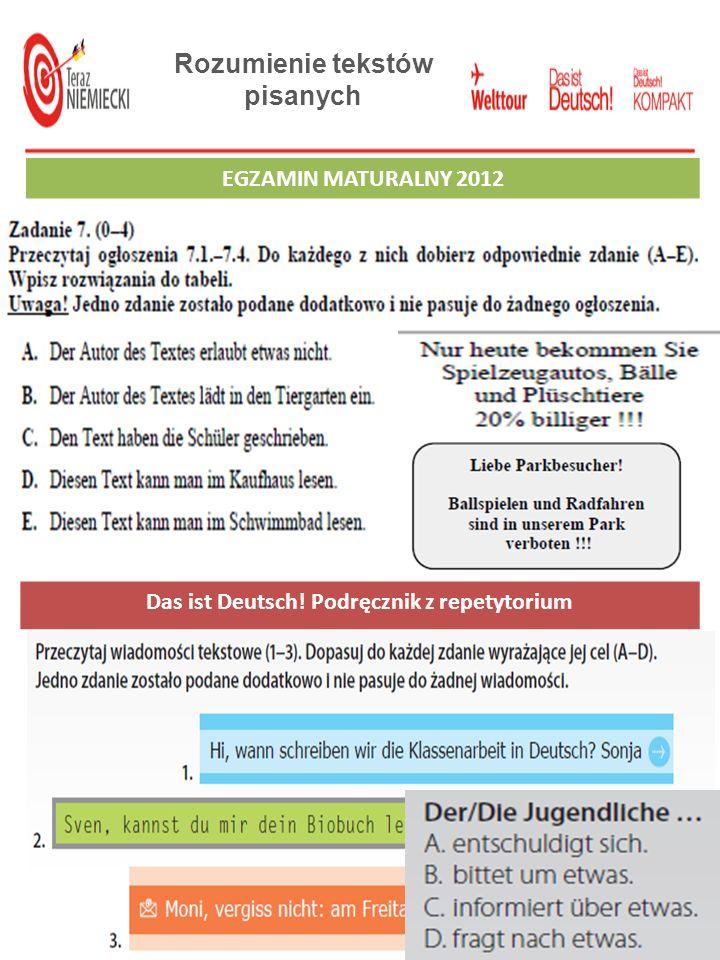 Rozumienie tekstów pisanych EGZAMIN GIMNAZJALNY 2012 Das ist Deutsch! Podręcznik z repetytorium EGZAMIN MATURALNY 2012