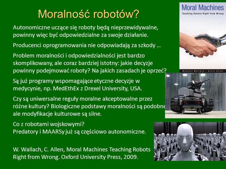 Moralność robotów? Autonomiczne uczące się roboty będą nieprzewidywalne, powinny więc być odpowiedzialne za swoje działanie. Producenci oprogramowania