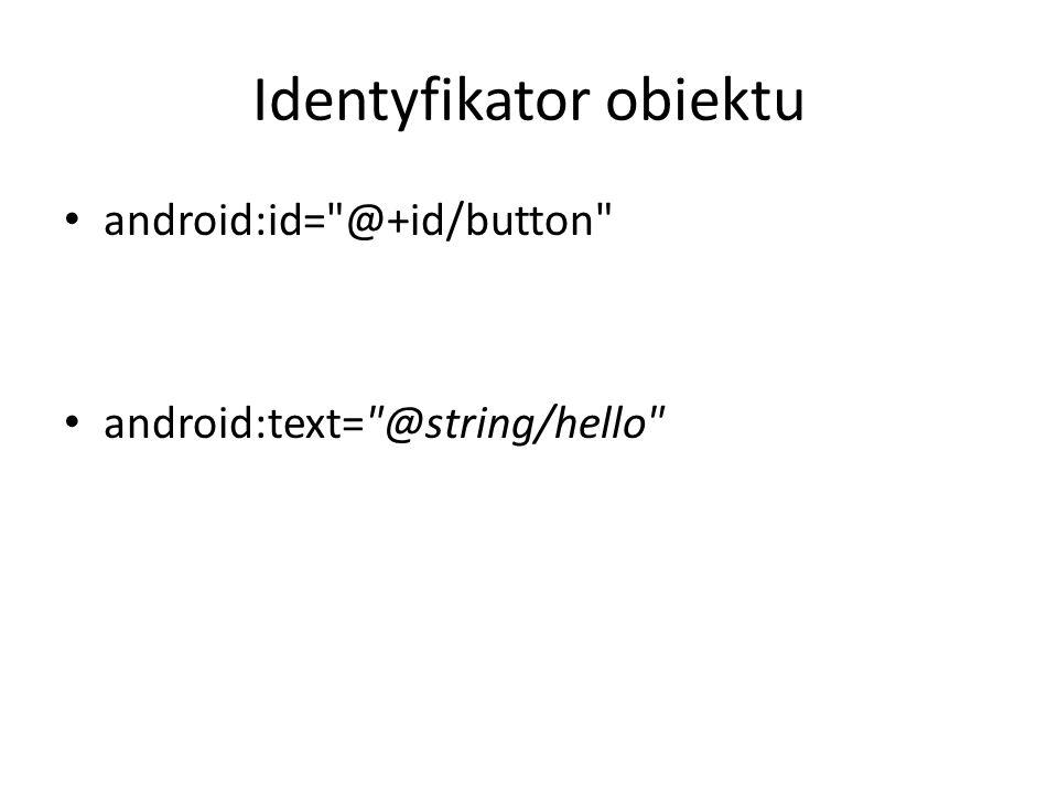 Identyfikator obiektu android:id=