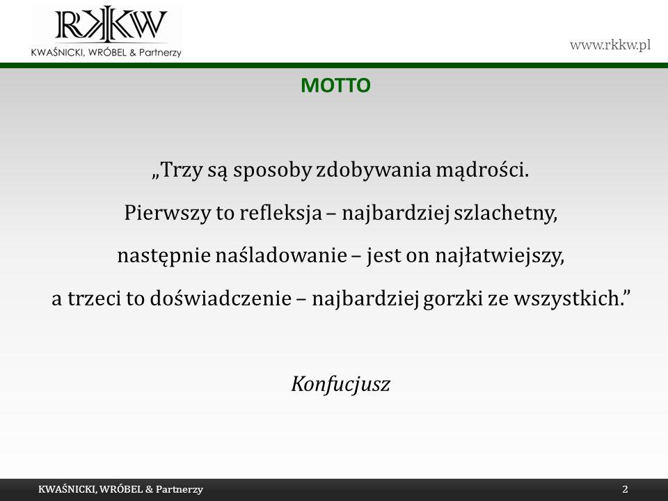 www.rkkw.pl MOTTO Trzy są sposoby zdobywania mądrości.