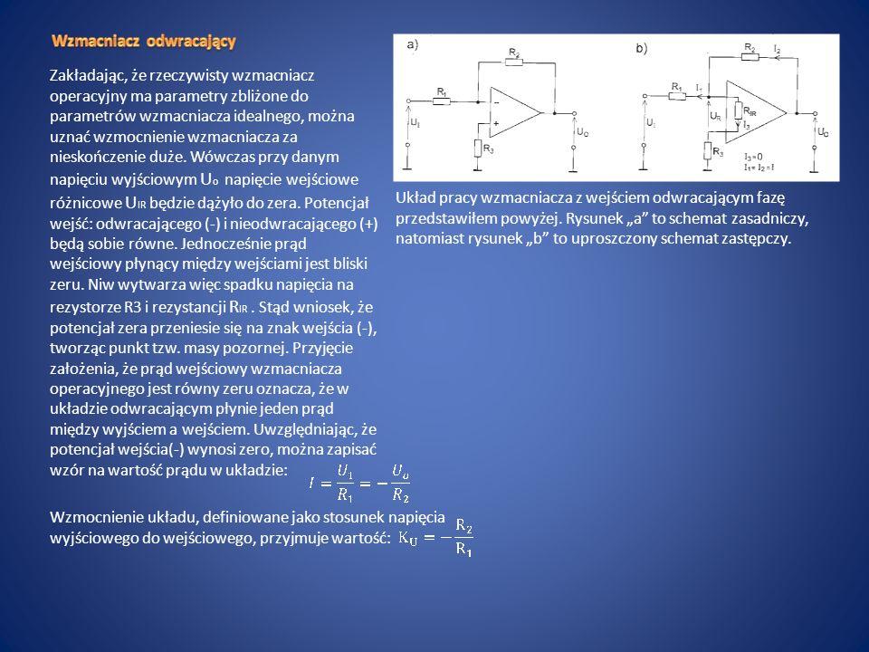 W układzie nieodwracającym sygnał wejściowy jest doprowadzany do wejścia nieodwracającego (+) wzmacniacza.