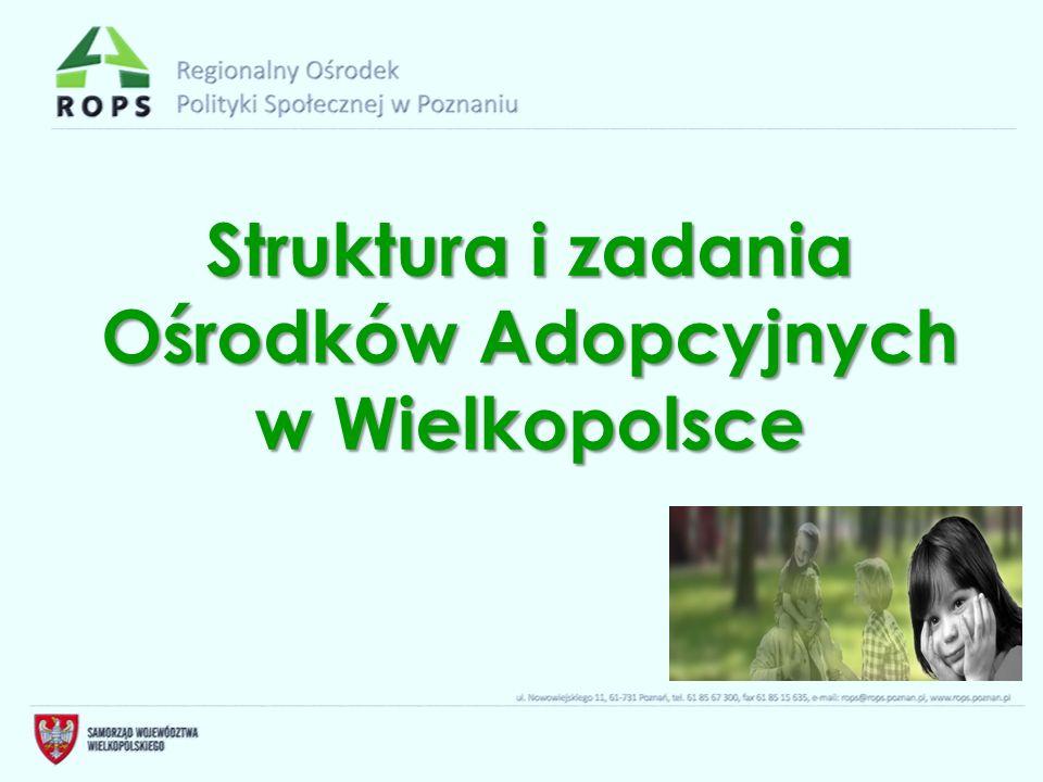 Struktura i zadania Ośrodków Adopcyjnych w Wielkopolsce