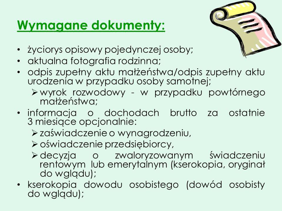 Wymagane dokumenty: życiorys opisowy pojedynczej osoby; aktualna fotografia rodzinna; odpis zupełny aktu małżeństwa/odpis zupełny aktu urodzenia w prz