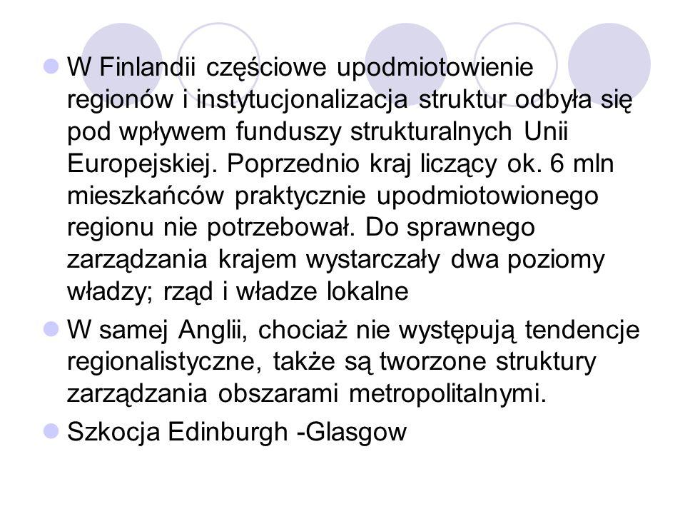 W Finlandii częściowe upodmiotowienie regionów i instytucjonalizacja struktur odbyła się pod wpływem funduszy strukturalnych Unii Europejskiej. Poprze