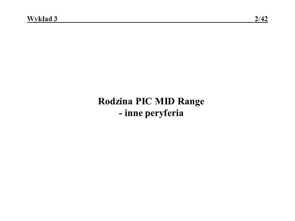 PIC - MidRange - Peryferia 3/42 Porty równoległe: PORTA, PORTB, PORTC, PORTD, PORTE, PORTF, PORTG, GPIO; sterowane są rejestrami TRISxx; ich linie mają zwykle funkcje alternatywne;