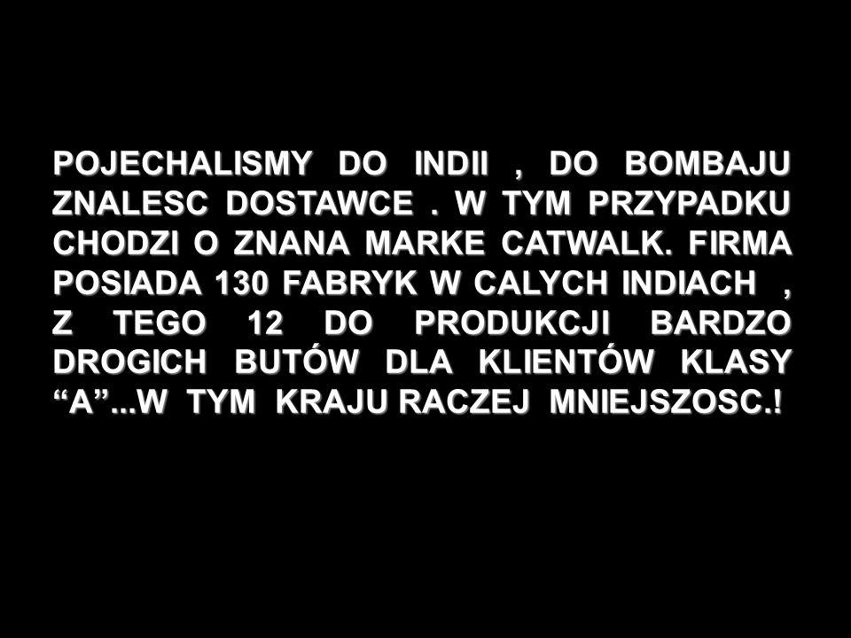 POJECHALISMY DO INDII, DO BOMBAJU ZNALESC DOSTAWCE.
