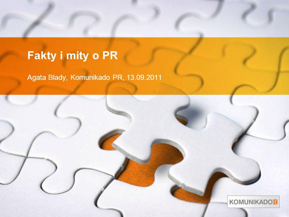 Fakty i mity o PR Agata Blady, Komunikado PR, 13.09.2011