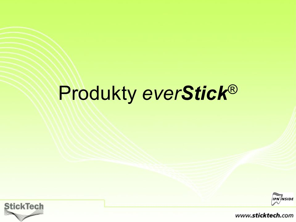 Produkty everStick ®