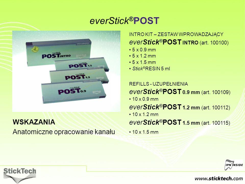 WSKAZANIA Anatomiczne opracowanie kanału INTRO KIT – ZESTAW WPROWADZAJĄCY everStick ® POST INTRO (art. 100100) 5 x 0.9 mm 5 x 1.2 mm 5 x 1.5 mm Stick