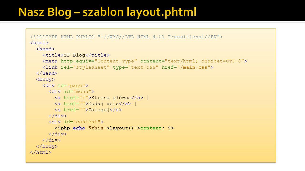 ZF Blog Strona główna | Dodaj wpis | Zaloguj layout()->content; ?>
