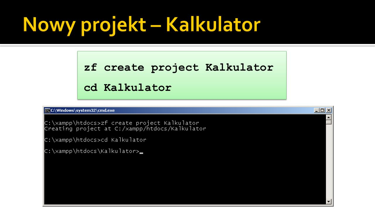 zf create project Kalkulator cd Kalkulator zf create project Kalkulator cd Kalkulator