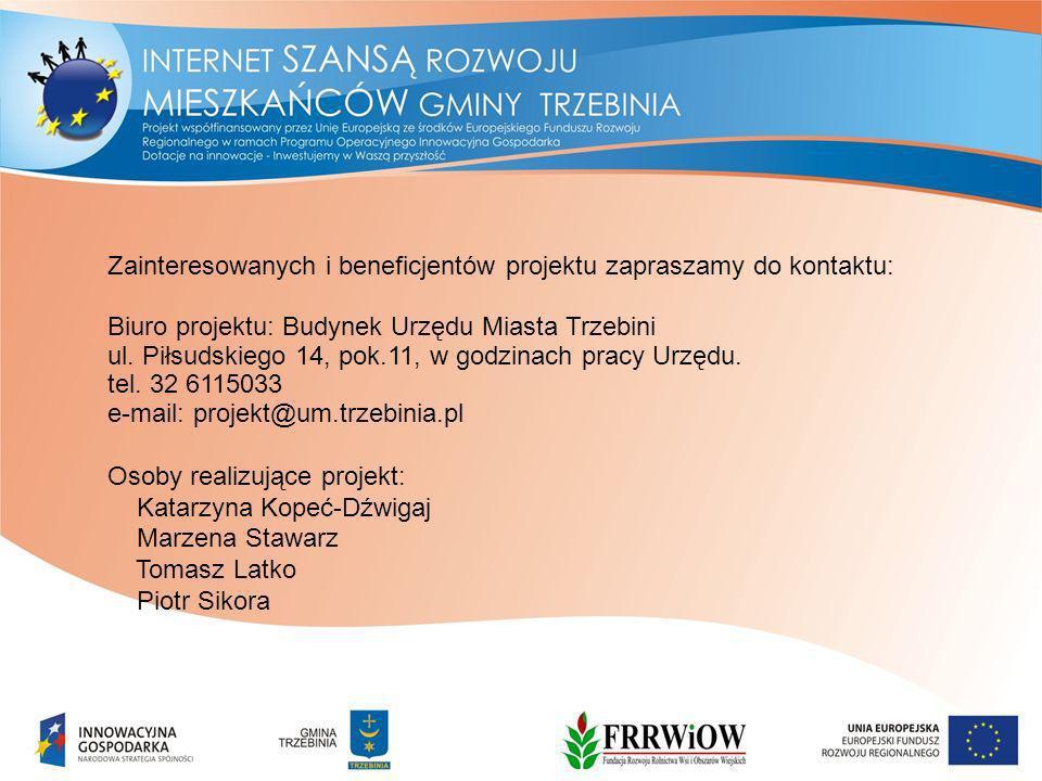Zainteresowanych i beneficjentów projektu zapraszamy do kontaktu: Biuro projektu: Budynek Urzędu Miasta Trzebini ul.