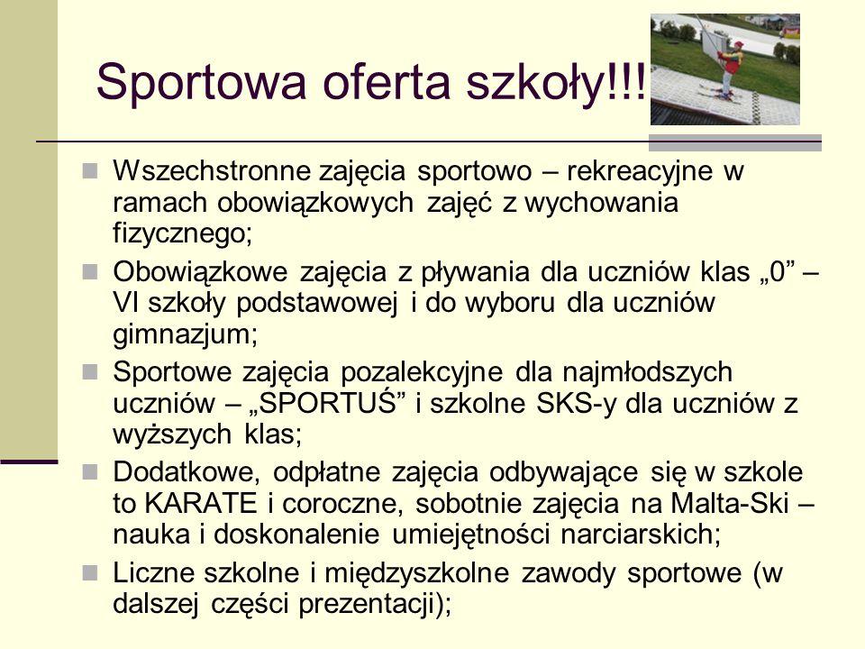 Sportowa oferta szkoły!!! Wszechstronne zajęcia sportowo – rekreacyjne w ramach obowiązkowych zajęć z wychowania fizycznego; Obowiązkowe zajęcia z pły