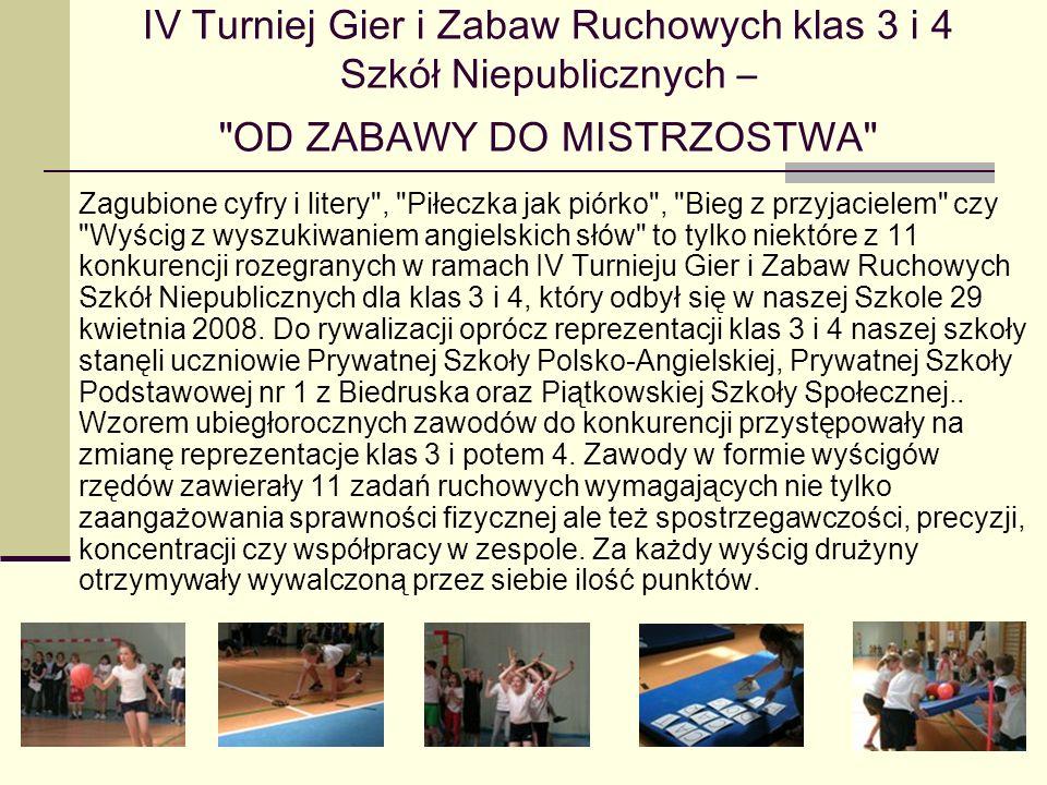 IV Turniej Gier i Zabaw Ruchowych klas 3 i 4 Szkół Niepublicznych –
