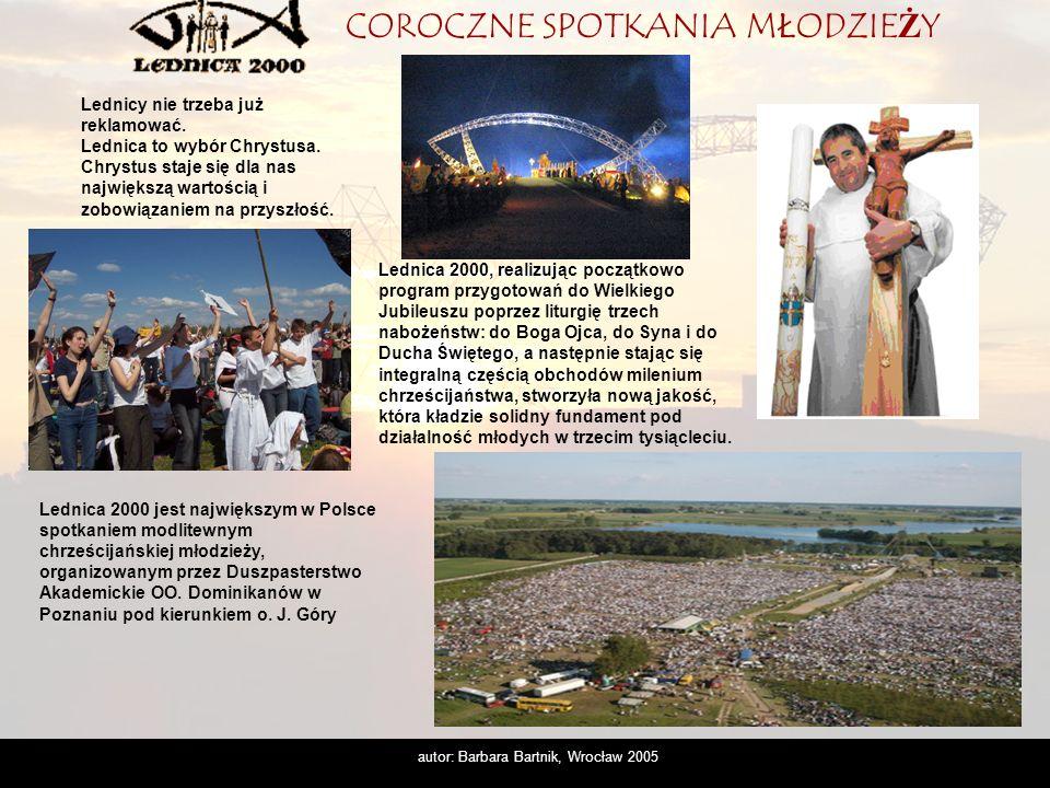 autor: Barbara Bartnik, Wrocław 2005 Spotkaniu towarzyszyły słowa Papieża- Jana Pawła II: Nie lękajcie się iść w przyszłość przez Bramę, którą jest Chrystus.