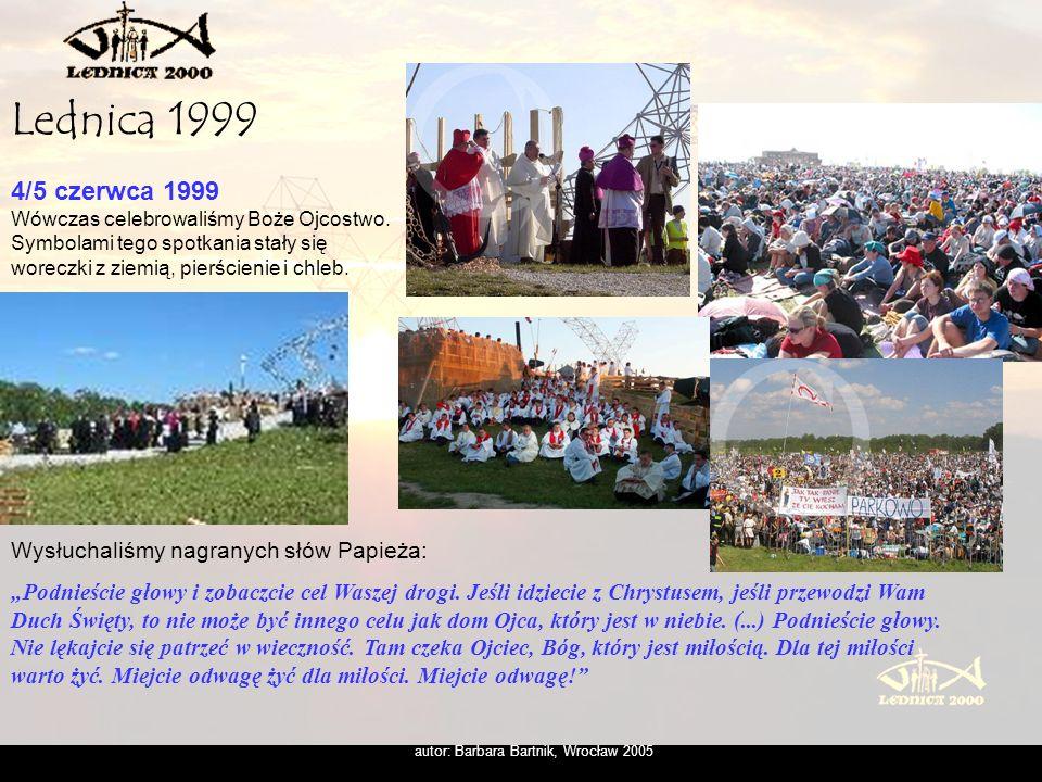 autor: Barbara Bartnik, Wrocław 2005 10/11 czerwca 2000 Teraz celebrowaliśmy rok jubileuszowy i rozważaliśmy dzieje przymierza Boga z Człowiekiem.