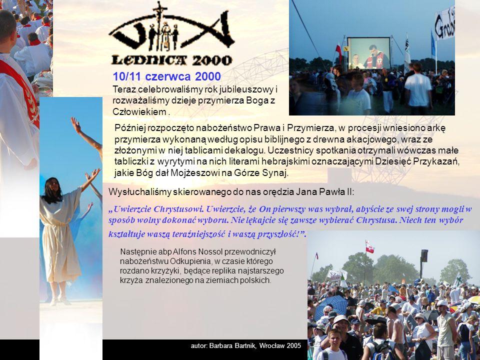 autor: Barbara Bartnik, Wrocław 2005 Lednica 2/3 czerwca 2001 Wtedy zasmuciła nas kiepska pogoda – lał deszcz, ale i tak było nas przeszło osiemdziesiąt tysięcy i wspólnie świętowaliśmy spożywanie Pisma Świętego.