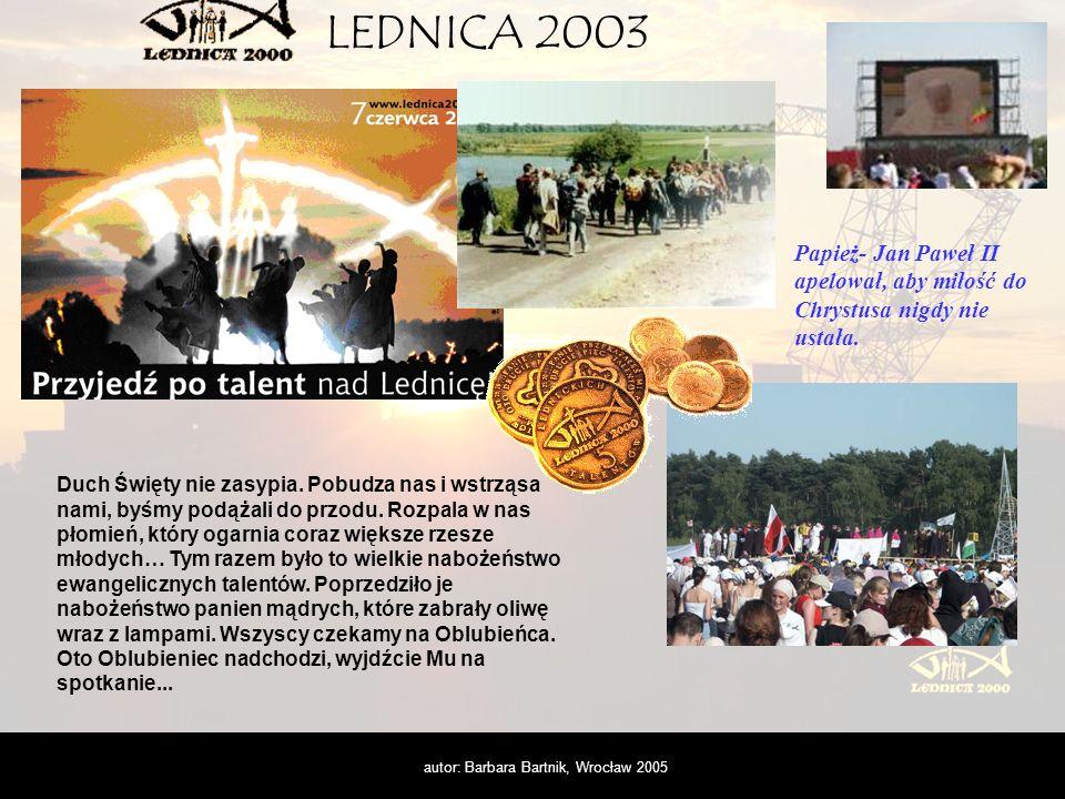 autor: Barbara Bartnik, Wrocław 2005 Wielka Lednicka Ryba to Chrystus.