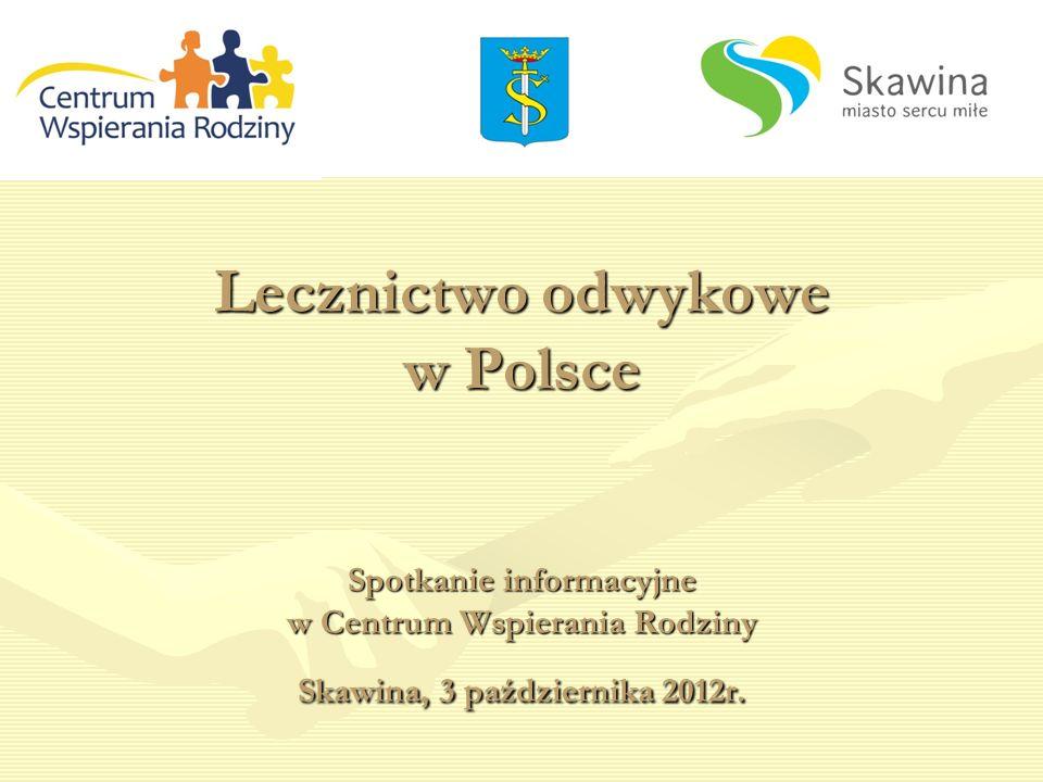 Lecznictwo odwykowe w Polsce Spotkanie informacyjne w Centrum Wspierania Rodziny Skawina, 3 października 2012r.