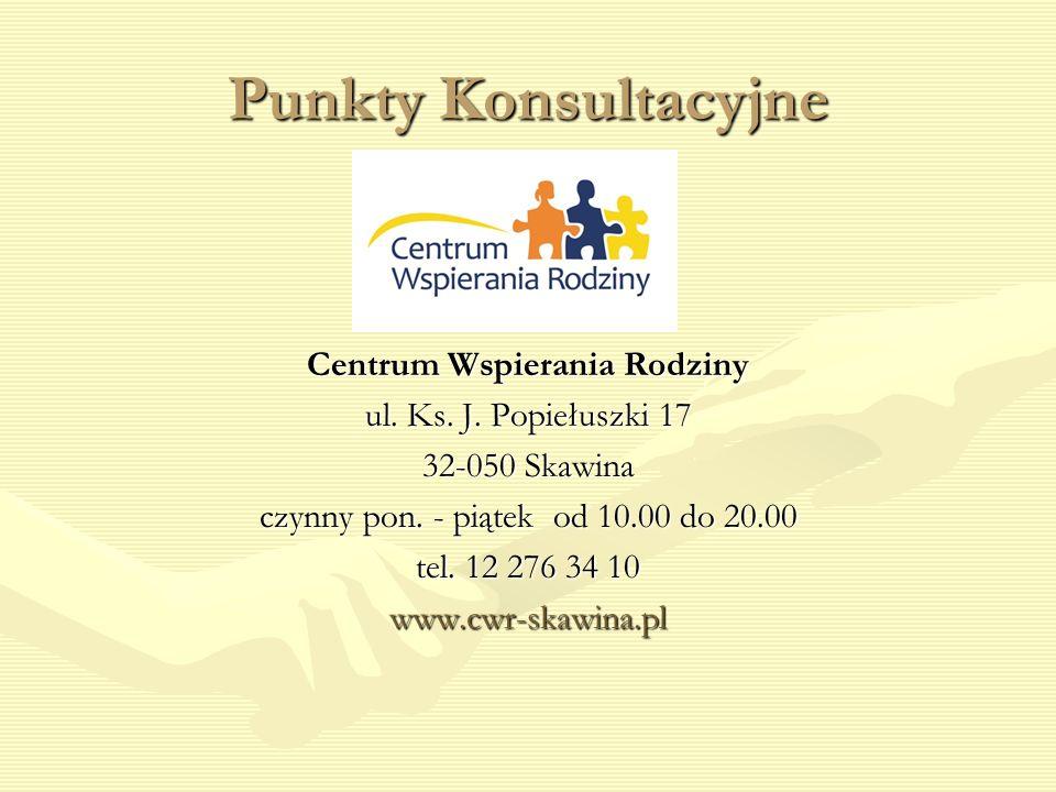Punkty Konsultacyjne Centrum Wspierania Rodziny ul. Ks. J. Popiełuszki 17 32-050 Skawina czynny pon. - piątek od 10.00 do 20.00 tel. 12 276 34 10 www.