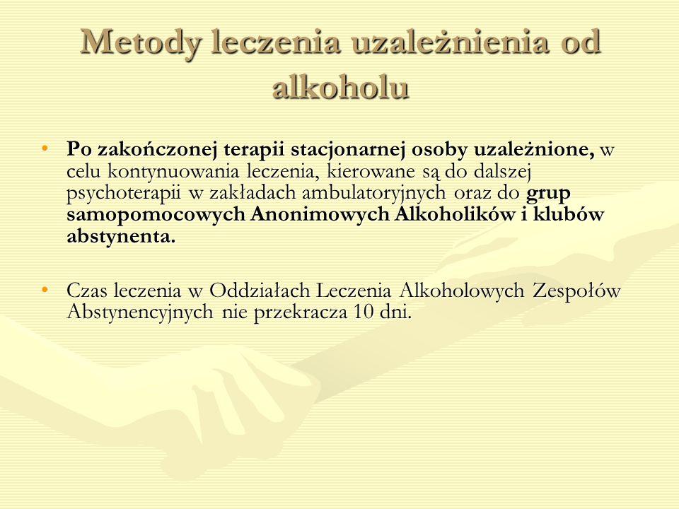 Metody leczenia uzależnienia od alkoholu Po zakończonej terapii stacjonarnej osoby uzależnione, w celu kontynuowania leczenia, kierowane są do dalszej