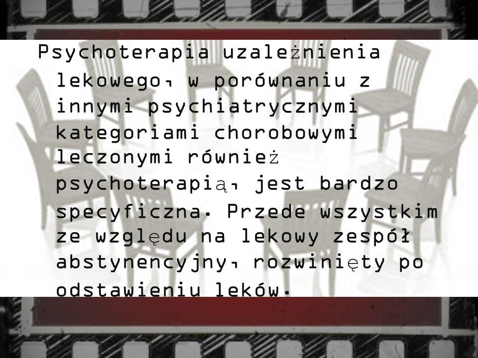 Psychoterapia uzale ż nienia lekowego, w porównaniu z innymi psychiatrycznymi kategoriami chorobowymi leczonymi równie ż psychoterapi ą, jest bardzo s