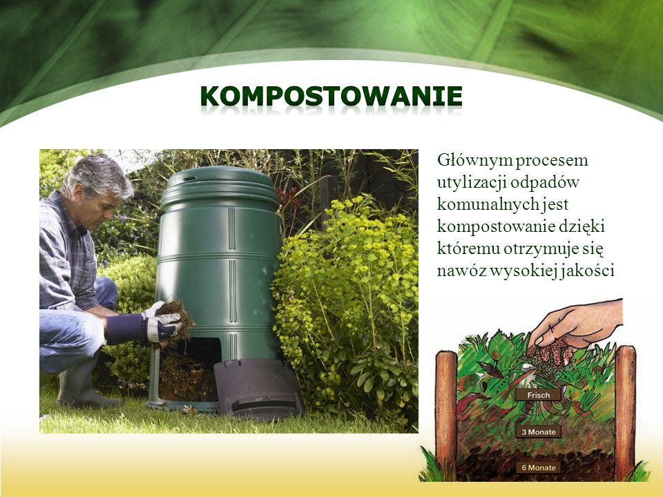Głównym procesem utylizacji odpadów komunalnych jest kompostowanie dzięki któremu otrzymuje się nawóz wysokiej jakości