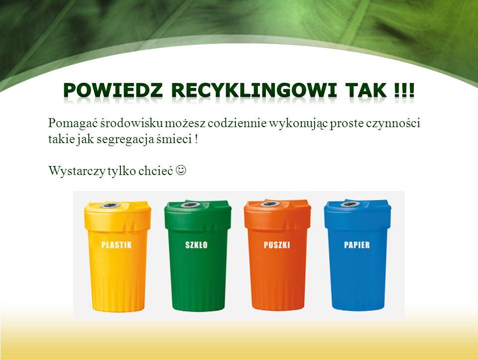 Pomagać środowisku możesz codziennie wykonując proste czynności takie jak segregacja śmieci ! Wystarczy tylko chcieć