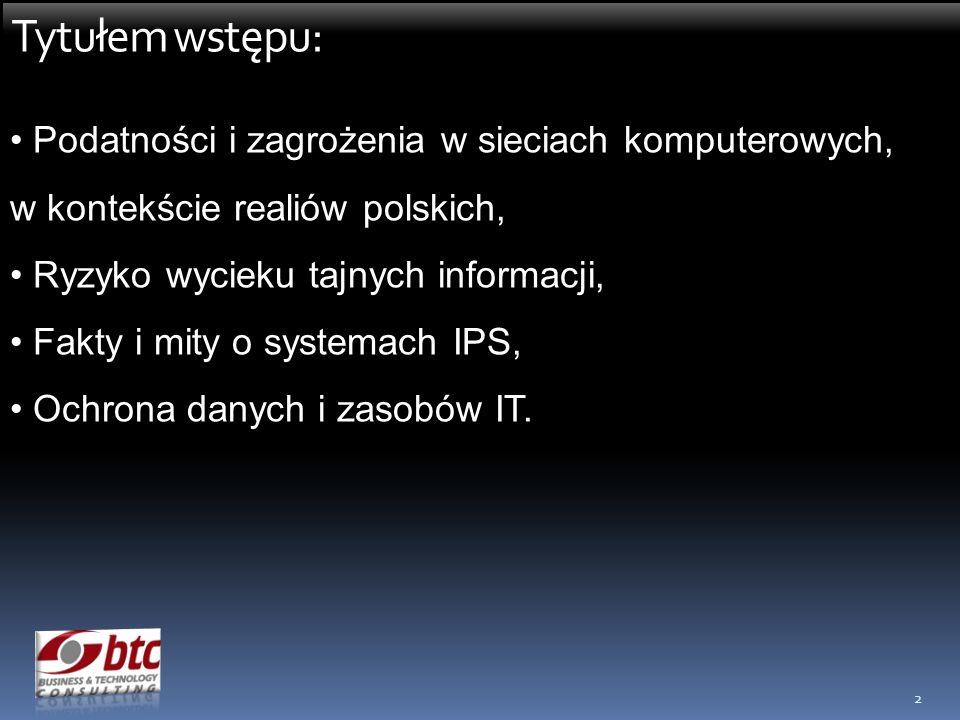 13 Ryzyko wycieku poufnych informacji - 8/10 Określenie reguł działania protokołu Logowanie ruchu Określenie polityki bezpieczeństwa
