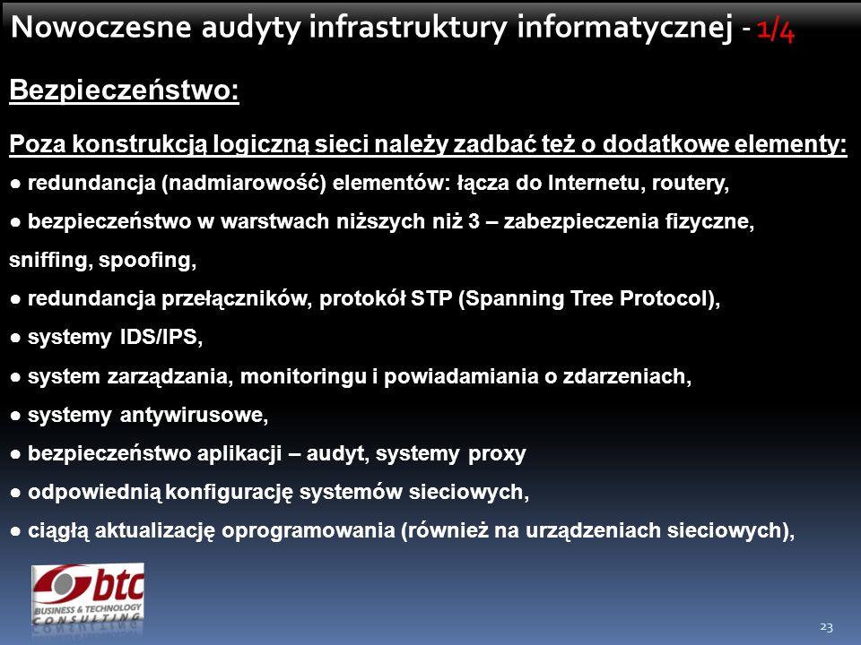 23 Nowoczesne audyty infrastruktury informatycznej - 1/4 Bezpieczeństwo: Poza konstrukcją logiczną sieci należy zadbać też o dodatkowe elementy: redun