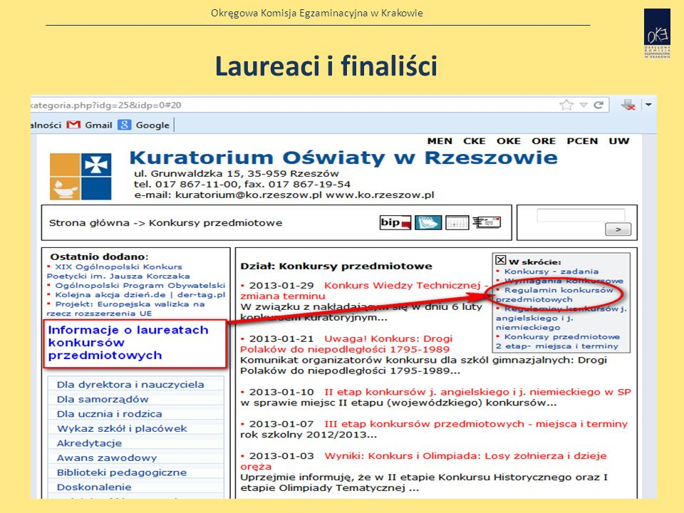 Okręgowa Komisja Egzaminacyjna w Krakowie Źródła informacji o laureatach konkursów przedmiotowych http://www.ko.rzeszow.pl/kategoria.php?idg=25&idp=0#