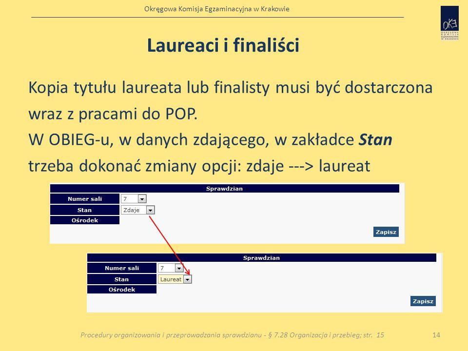 Okręgowa Komisja Egzaminacyjna w Krakowie Kopia tytułu laureata lub finalisty musi być dostarczona wraz z pracami do POP. W OBIEG-u, w danych zdająceg