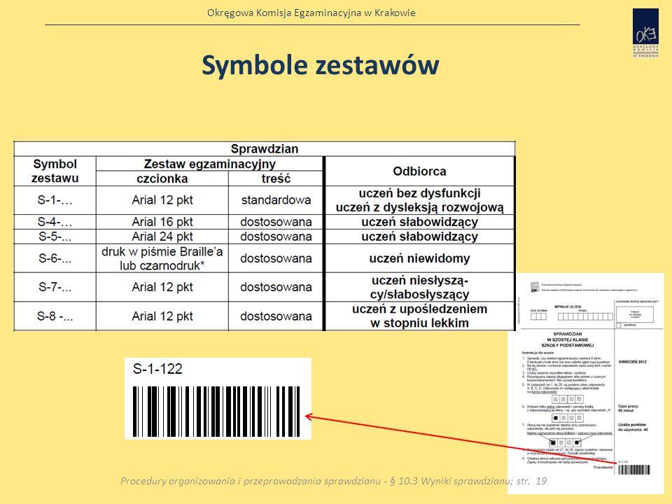 Okręgowa Komisja Egzaminacyjna w Krakowie 15 Symbole zestawów Procedury organizowania i przeprowadzania sprawdzianu - § 10.3 Wyniki sprawdzianu; str.