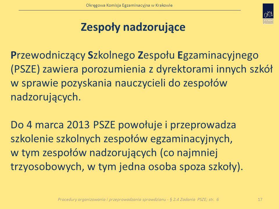 Okręgowa Komisja Egzaminacyjna w Krakowie Przewodniczący Szkolnego Zespołu Egzaminacyjnego (PSZE) zawiera porozumienia z dyrektorami innych szkół w sp