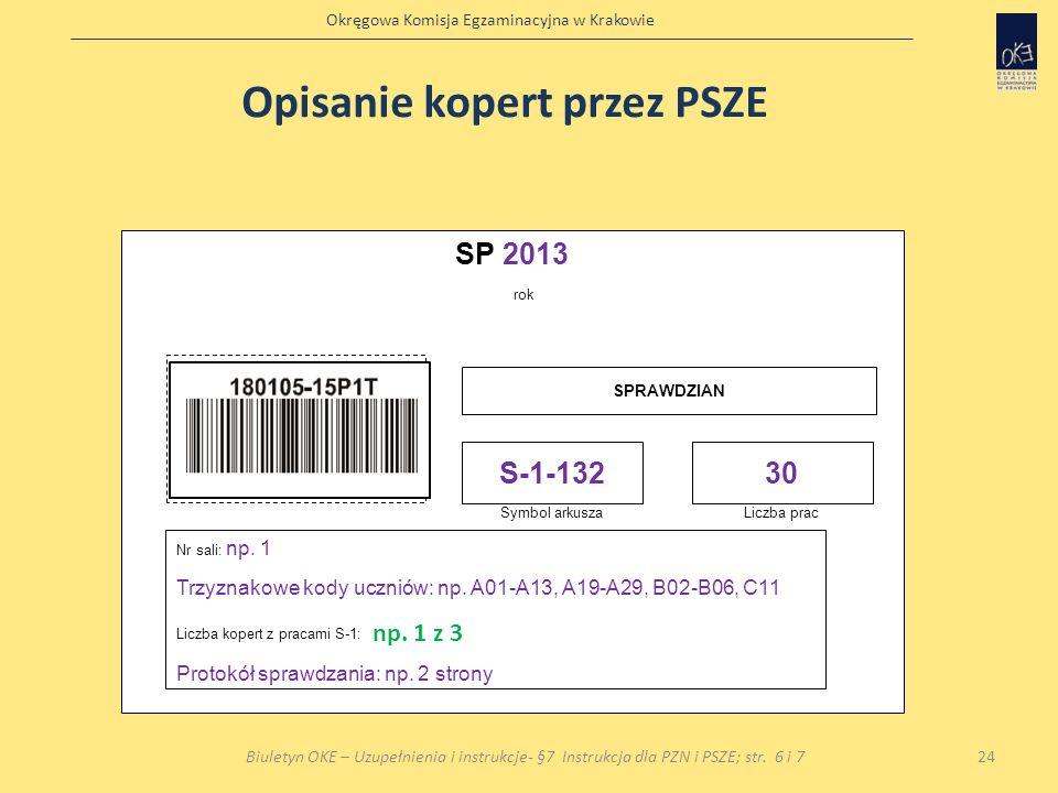 Okręgowa Komisja Egzaminacyjna w Krakowie 24 SP 2013 rok Miejsce na naklejkę z kodem szkoły lub wpisanie kodu szkoły Naklejkę nakleja lub dokonuje wpi