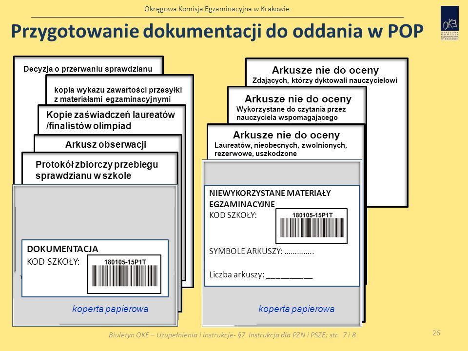 Okręgowa Komisja Egzaminacyjna w Krakowie Decyzja o przerwaniu sprawdzianu kopia wykazu zawartości przesyłki z materiałami egzaminacyjnymi Arkusze nie