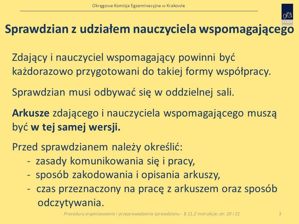 Okręgowa Komisja Egzaminacyjna w Krakowie Sprawdzian z udziałem nauczyciela wspomagającego Zdający i nauczyciel wspomagający powinni być każdorazowo p