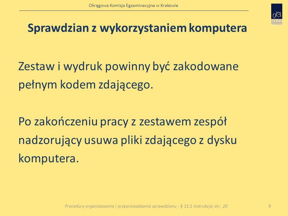Okręgowa Komisja Egzaminacyjna w Krakowie Zestaw i wydruk powinny być zakodowane pełnym kodem zdającego. Po zakończeniu pracy z zestawem zespół nadzor