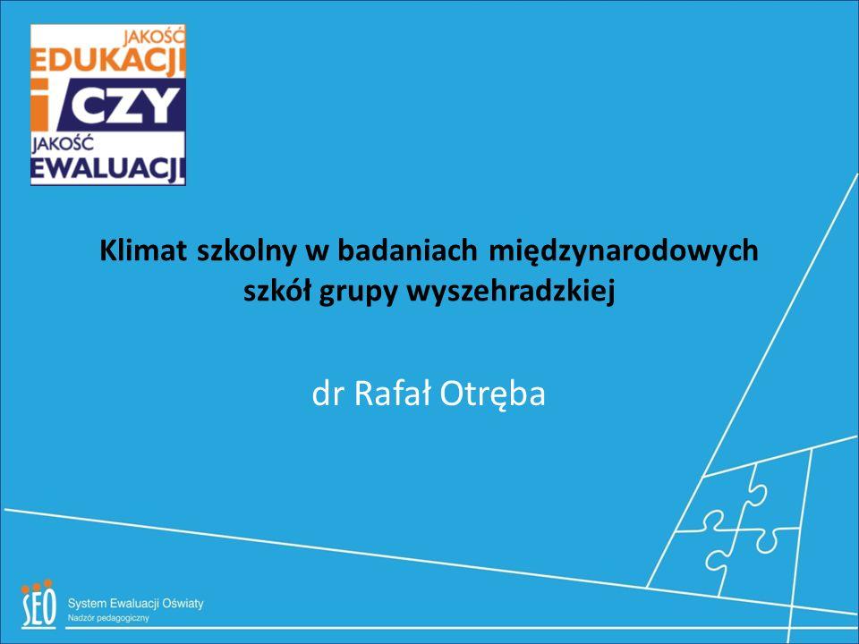 Klimat szkolny w badaniach międzynarodowych szkół grupy wyszehradzkiej dr Rafał Otręba